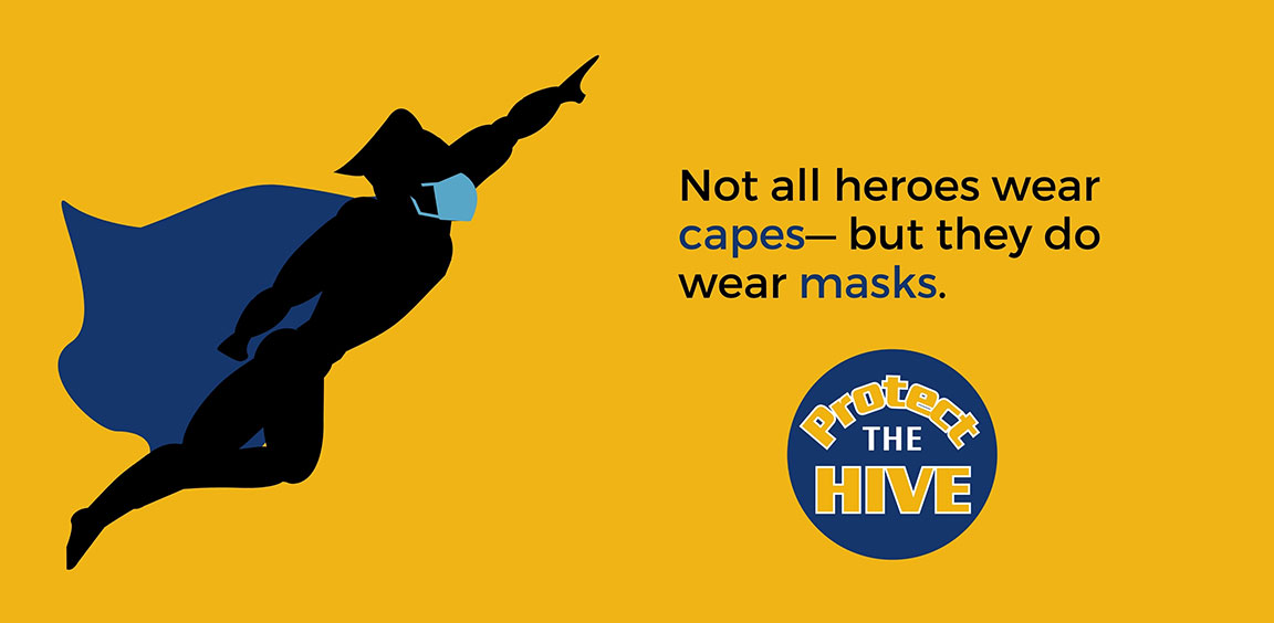 Not all heroes wear capes -- but they do wear masks.
