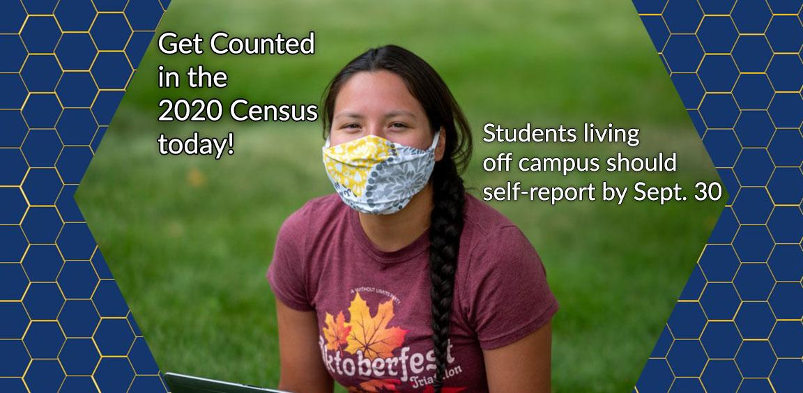 Get counted in the 2020 Census today! Students living off campus should self-report by Sept. 30