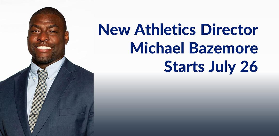 New Athletics Director Michael Bazemore Starts July 26