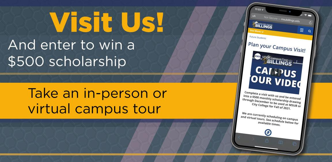Visit Us! And enter to win a $500 scholarship. Take an in-person virtual campus tour.