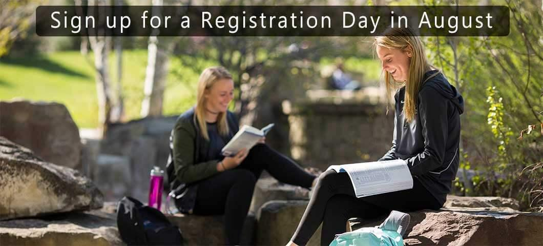 Sign up for a Registration Day in August