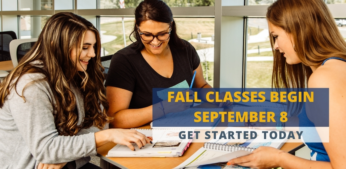 Fall classes begin September 8. Get started today.