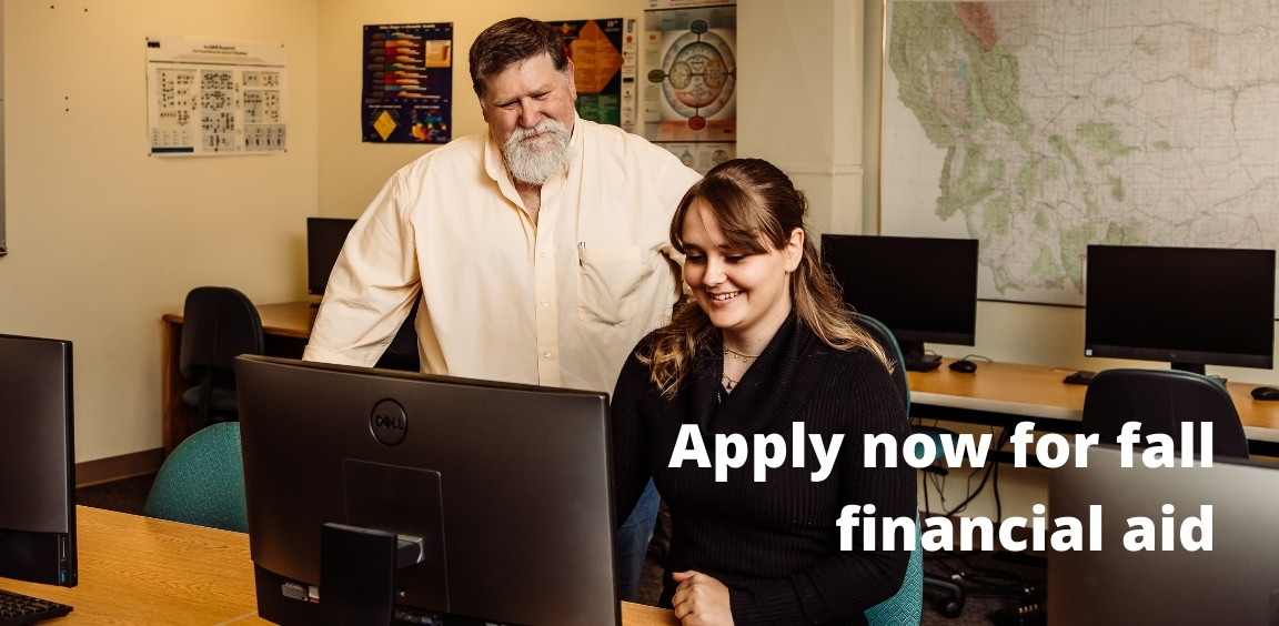 Apply now for fall financial aid.