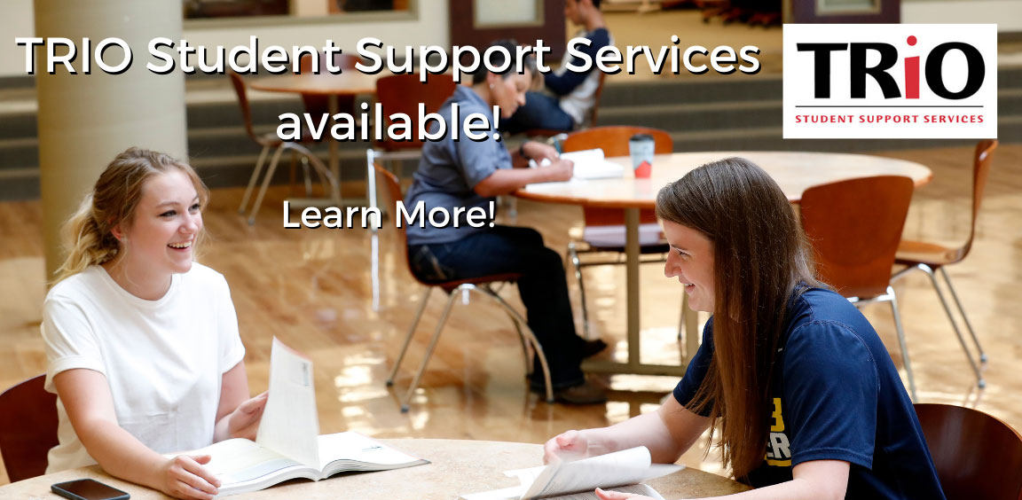 TRIO Student Support Services available! Learn More!
