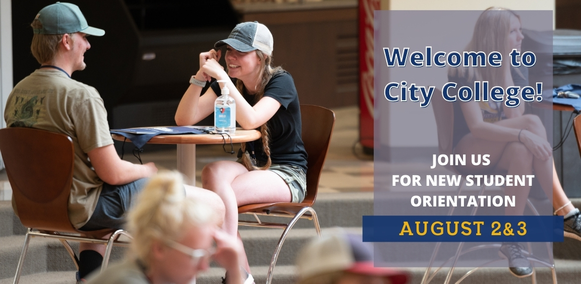 Welcome to City College. Join us for new student orientation. August 2 and 3.