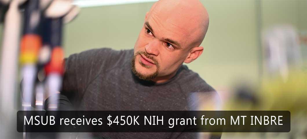 MSUB receives $450K NIH grant from MT INBRE