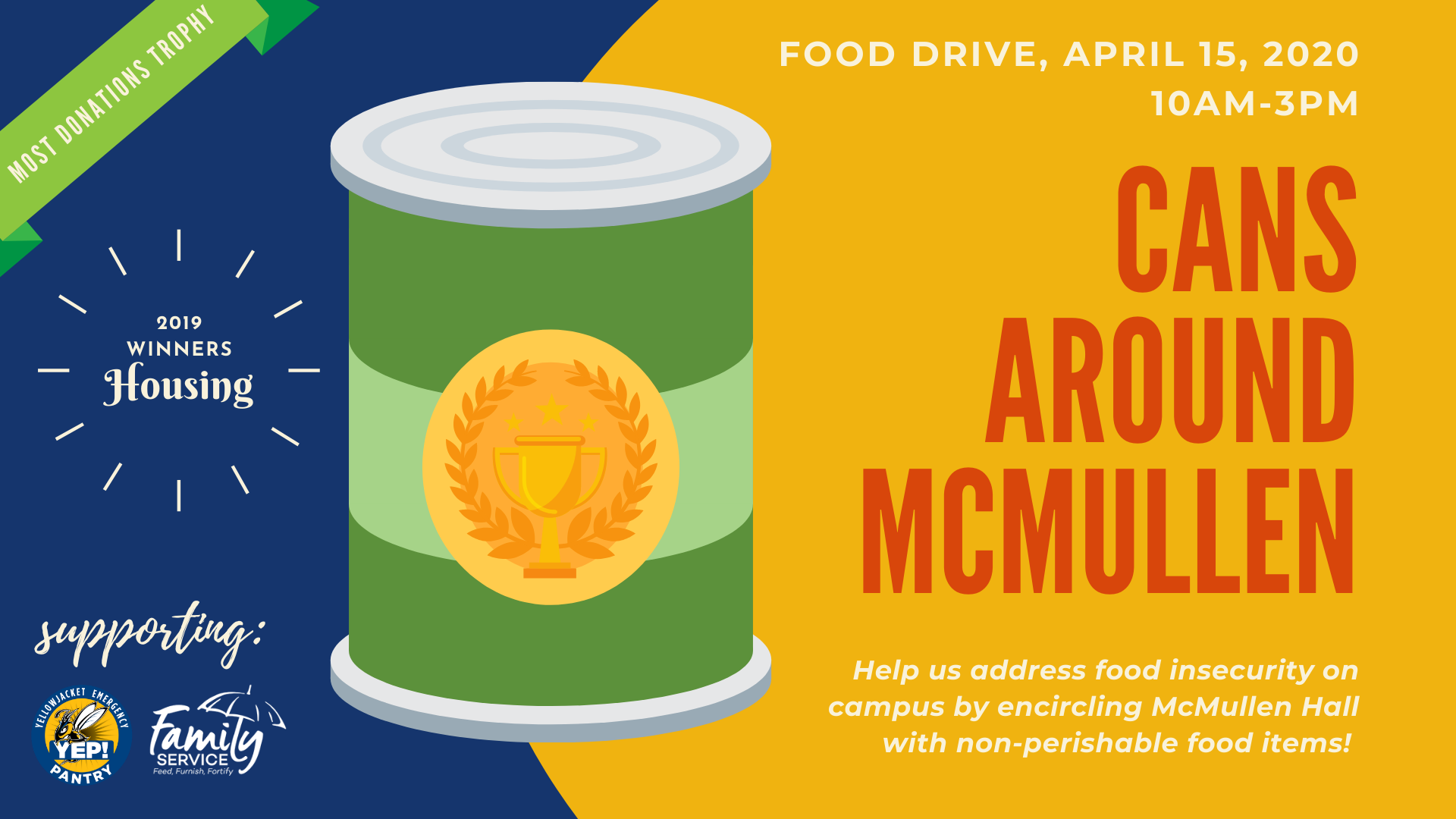 CANS AROUND MCMULLEN FOOD DRIVE APRIL 15 2020 10AM-3PM HELP US ADDRESS FOOD INSECURITY ON CAMPUS BY ENCIRCLING MCMULLEN HALL WITH NON-PERISHABLE FOOD ITEMS