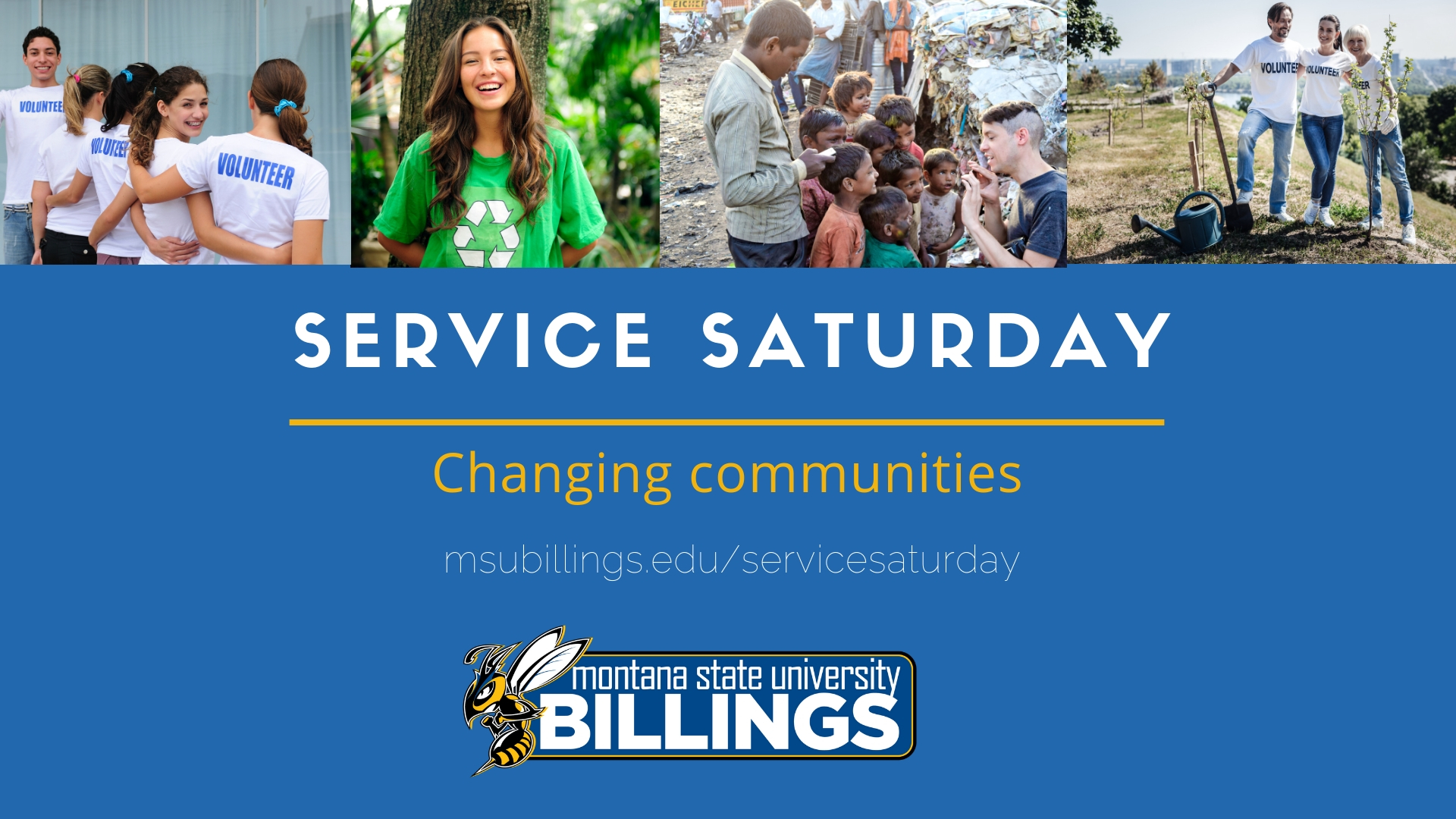 Service Saturday Changing communities msubillings.edu/servicesaturday