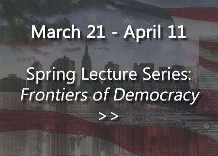 March 21 - April 11 - Spring Lecture Series