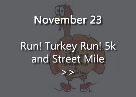 Run! Turkey Run! 5k and Street Mile