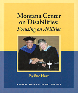 book cover, Montana Center on Disabilities: Focusing on Abilities by Sue Hart